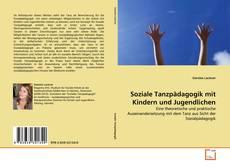 Soziale Tanzpädagogik mit Kindern und Jugendlichen的封面