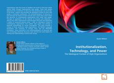 Couverture de Institutionalization, Technology, and Power