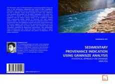 Couverture de SEDIMENTARY PROVENANCE INDICATION USING GRAINSIZE ANALYSIS