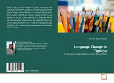 Bookcover of Language Change in Tigrinya