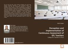 Bookcover of Perception and Implementation of Continuous Assessment of EFL Teachers