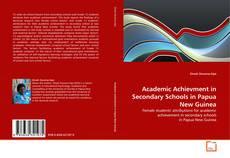 Copertina di Academic Achievment in Secondary Schools in Papua New Guinea