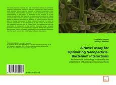 Capa do livro de A Novel Assay for Optimizing Nanoparticle-Bacterium Interactions