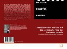 Bookcover of Neorealistischer Einfluss auf das sowjetische Kino der Tauwetterperiode
