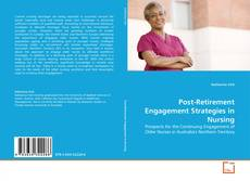 Bookcover of Post-Retirement Engagement Strategies in Nursing