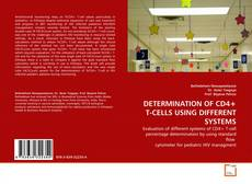 Bookcover of DETERMINATION OF CD4+ T-CELLS USING DIFFERENT SYSTEMS