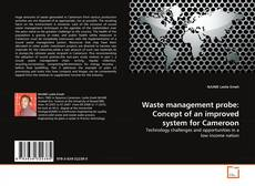 Bookcover of Waste management probe: Concept of an improved system for Cameroon