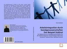 Buchcover von Arbeitsintegration durch Sozialgenossenschaften Das Beispiel Südtirol