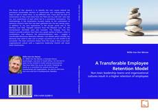 Bookcover of A Transferable Employee Retention Model