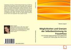 Capa do livro de Möglichkeiten und Grenzen der Selbstbestimmung im Frauenhaus