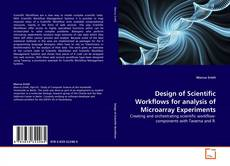 Buchcover von Design of Scientific Workflows for analysis of Microarray Experiments