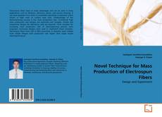 Bookcover of Novel Technique for Mass Production of Electrospun Fibers