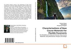 Buchcover von Characterisations of Base Course Materials For Flexible Pavements