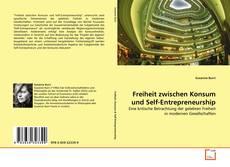 Bookcover of Freiheit zwischen Konsum und Self-Entrepreneurship