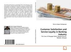 Portada del libro de Customer Satisfaction and Service Loyalty in Banking Industry