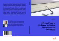 Bookcover of Effects of Teacher Mediation on Student Conceptions and Approaches