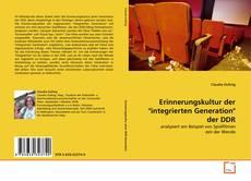 """Buchcover von Erinnerungskultur der """"integrierten Generation"""" der DDR"""