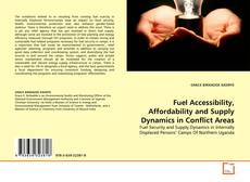 Portada del libro de Fuel Accessibility, Affordability and Supply Dynamics in Conflict Areas
