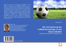 Buchcover von Die Vermarktung der Fußball-Bundesliga in den Neuen Medien