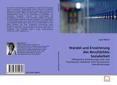 Bookcover of Wandel und Erweiterung des Berufsbildes Sozialarbeit