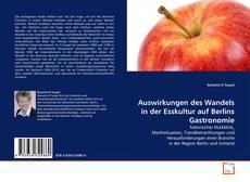 Buchcover von Auswirkungen des Wandels in der Esskultur auf Berlins Gastronomie