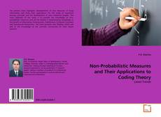 Couverture de Non-Probabilistic Measures and Their Applications to Coding Theory