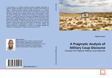 Bookcover of A Pragmatic Analysis of Military Coup Discourse