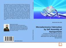 Couverture de Microelectronics Fabrication by Self Assembly of Nanoparticles