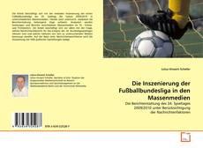 Bookcover of Die Inszenierung der Fußballbundesliga in den Massenmedien