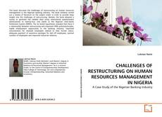 Bookcover of CHALLENGES OF RESTRUCTURING ON HUMAN RESOURCES MANAGEMENT IN NIGERIA