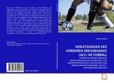 Portada del libro de VERLETZUNGEN DES VORDEREN KREUZBANDES (ACL) IM FUßBALL