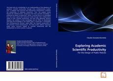 Exploring Academic Scientific Productivity kitap kapağı