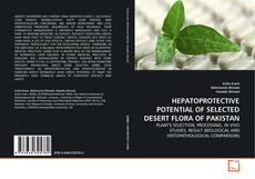HEPATOPROTECTIVE POTENTIAL OF SELECTED DESERT FLORA OF PAKISTAN kitap kapağı