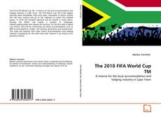 Bookcover of The 2010 FIFA World Cup TM