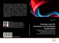 Bookcover of Einstieg in die 3D-Simulation von Drahtlosen Sensornetzen