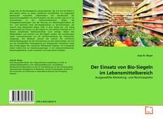 Der Einsatz von Bio-Siegeln im Lebensmittelbereich的封面