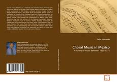 Couverture de Choral Music in Mexico