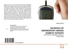Bookcover of INCIDENCE OF NEPHROPATHY AMONG DIABETIC PATIENTS