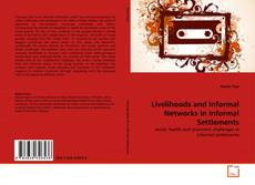 Bookcover of Livelihoods and Informal Networks in Informal Settlements