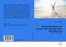 Portada del libro de Travel experiences and people's self reported mood and well-being