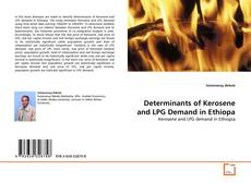 Bookcover of Determinants of Kerosene and LPG Demand in Ethiopa