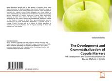 Bookcover of The Development and Grammaticalization of Copula Markers