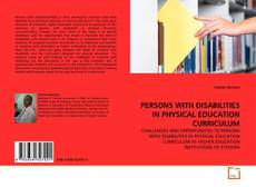 Bookcover of PERSONS WITH DISABILITIES IN PHYSICAL EDUCATION CURRICULUM