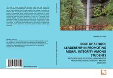 Bookcover of ROLE OF SCHOOL LEADERSHIP IN PROMOTING MORAL INTEGRITY AMONG STUDENTS