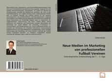Buchcover von Neue Medien im Marketing von professionellen Fußball Vereinen