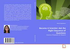 Обложка Become A Scientist: Ask the Right Sequence of Questions