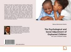 Bookcover of The Psychological and Social Adjustment of Orphaned Children