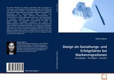 Buchcover von Design als Gestaltungs- und Erfolgsfaktor bei Markenmigrationen
