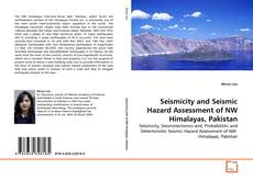 Seismicity and Seismic Hazard Assessment of NW Himalayas, Pakistan kitap kapağı