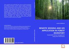 REMOTE SENSING AND GIS APPLICATION IN FOREST INVENTORY的封面